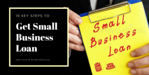 Key Steps To Get Small Business Loan in South Africa