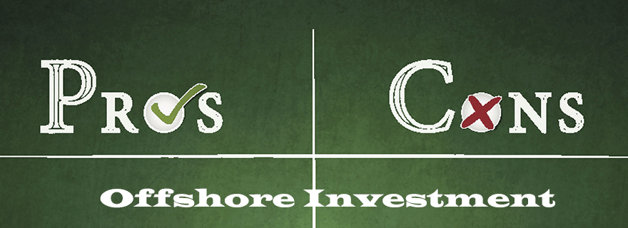 Offshore Investing Pros and Cons